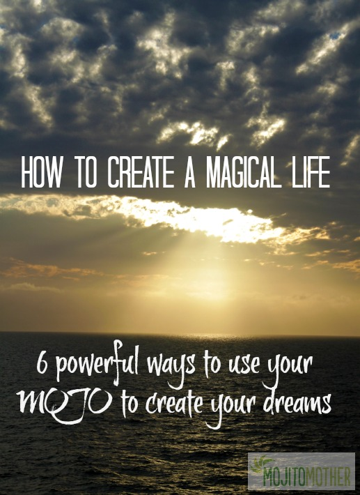 how to create a magical life