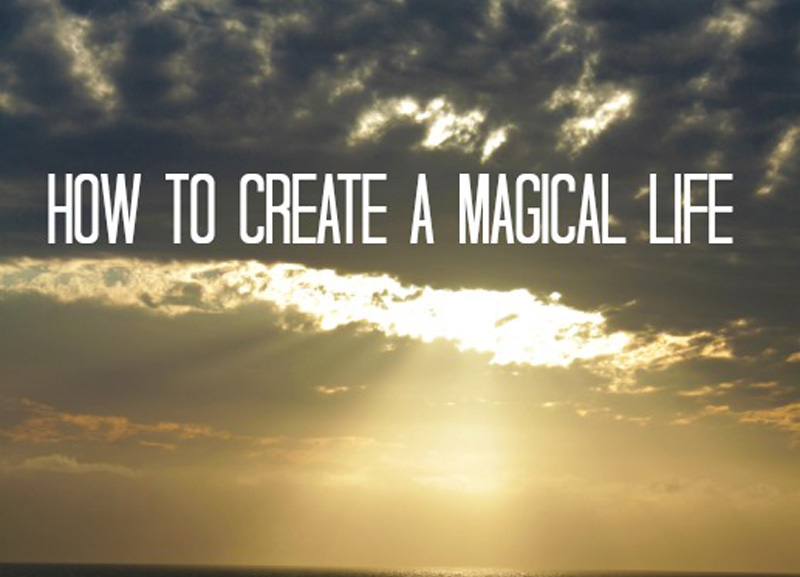 how-to-create-a-magical-life